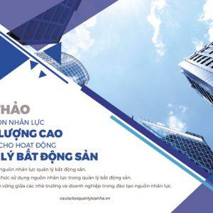 Hoi Thao Tao Nguon Nhan Luc Chat Luong Cao Phuc Vu Cho Hoat Dong Quan Ly Bat Dong San1
